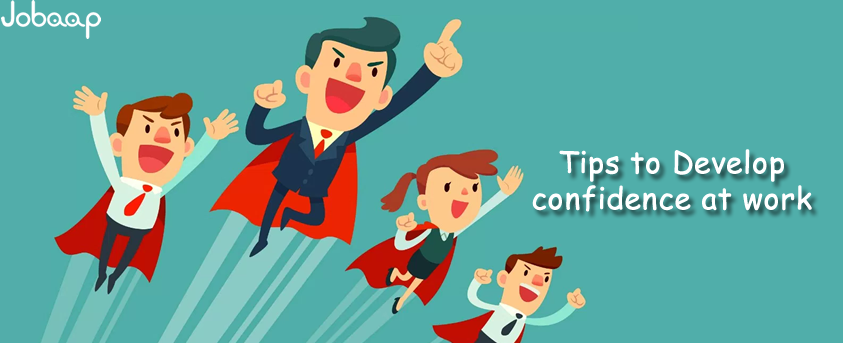 build confidence at work, Tips to build confidence at work, career,profession