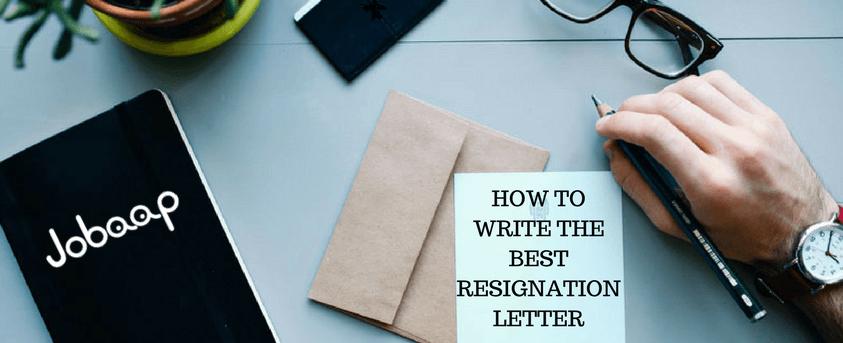 How to Write the Best Resignation Letter, Resignation Letter, Jobaap
