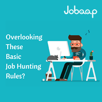 Are You Overlooking These Simplest Yet Effective Job Hunting Rules |Jobaap